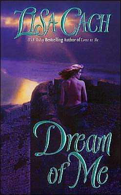 Dream of Me by Lisa Cach